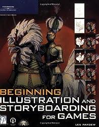 Beginning Illustration and Storyboarding for Games (Premier Press Game Development)