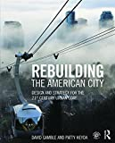 Rebuilding the American City: Design and Strategy