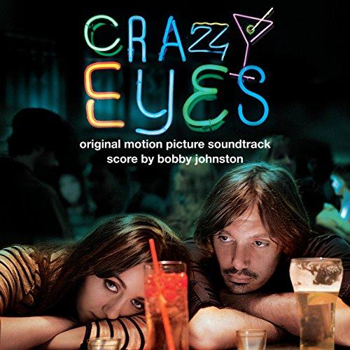 Crazy Eyes (Original Motion Picture Soundtrack)