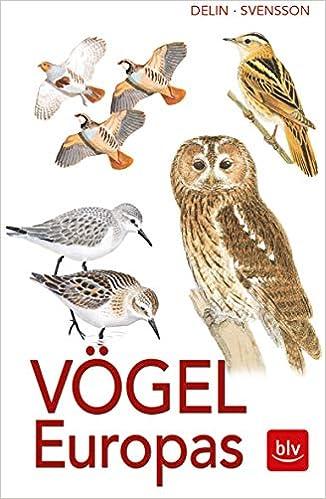 Vogel Europas Alle Arten 1800 Farbzeichnungen 460 Verbreitungskarten Amazon De Svensson Lars Delin Hakan Bucher