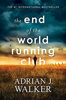 The End of the World Running Club by [Walker, Adrian J.]