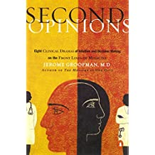 Second Opinions: 8 Clinical Dramas Intuition Decision Making Front Lines medn