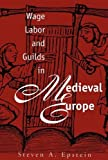 Wage Labor and Guilds in Medieval Europe