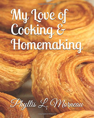 My Love of Cooking & Homemaking