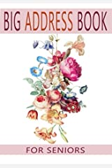 Big Address Book For Seniors: Large Print With A-Z Tabs For Easy Reference (Big and Large Print Address Books) Paperback