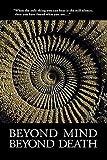 Books : Beyond Mind, Beyond Death