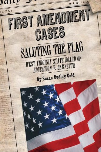 Saluting the Flag: West Virginia State Board of Education V. Barnette (First Amendment Cases)