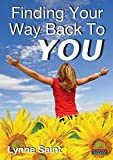 Finding Your Way Back to You: A Self-Help Guide for Women Who Want to Regain Their Mojo and Realise Their Dreams!