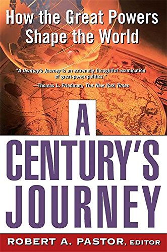 A Century's Journey How The Great Powers Shape The World
