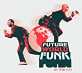 Future World Funk: On the Run