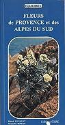 Fleurs de Provence et des Alpes du Sud par Romain