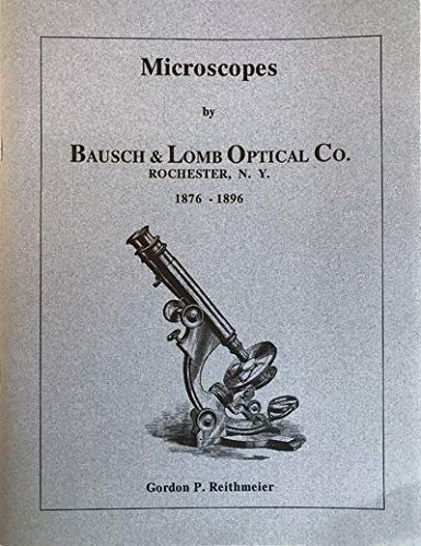 Microscopes by Bausch & Lomb Optical Co., Rochester, NY, 1876-1896. Bausch And Lomb Microscopes