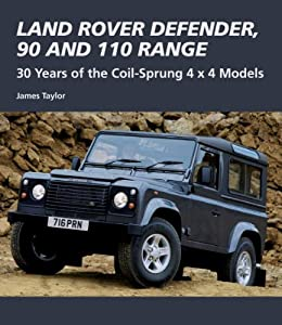 land rover defender 90 and 110 range 30 years of the coil sprung 4x4 models crowood. Black Bedroom Furniture Sets. Home Design Ideas