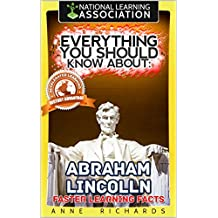 Everything You Should Know About: Abraham Lincoln