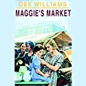Maggie's Market Audiobook by Dee Williams Narrated by Roe Kendall