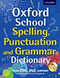 Oxford School Spelling, Punctuation and Grammar Dictionary: Comprehensive practice at home for 11-14 year olds (Oxford School Dictionaries)