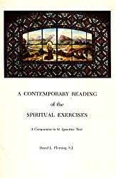 A contemporary reading of The spiritual exercises: A companion to St. Ignatius' text (Series IV--Study aids on Jesuit topics)