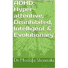 ADHD: Hyper-attentive, Disinhibited, Intelligent & Evolutionary
