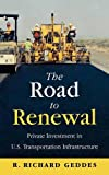 img - for The Road to Renewal: Private Investment in the U.S. Transportation Infrastructure book / textbook / text book