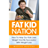 Fat Kid Nation: How To Help Our Kids Lose Weight And Be Successful With Weight Loss (weight loss, lose weight, fat, fat kids, childhood obesity, paleo, atkins, gluten free, crossfit)