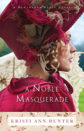 A Noble Masquerade (Hawthorne House Book #1) by [Hunter, Kristi Ann]
