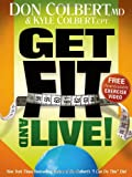 Get Fit and Live!, Don Colbert and Kyle Colbert, 1616380268