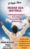 O Poder Para Mudar Sua História: 12 Princípios/Passos Para Você Nunca Mais Ser O Mesmo (LSQLSYYSTEMS WAY SERIES Livro 3) (Portuguese Edition)