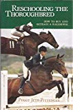 img - for Reschooling the Thoroughbred book / textbook / text book