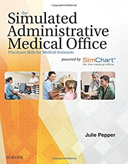 The electronic health record for the physicians office 1e the simulated administrative medical office practicum skills for medical assistants powered by simchart for the fandeluxe Gallery