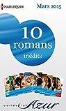10 romans Azur inédits + 1 gratuit (nº3565 à 3574 - mars 2015) : Harlequin collection Azur par Harlequin