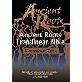 Complete text (OT+NT): Readers Edition (Ancient Roots Translinear Bible Book 3)
