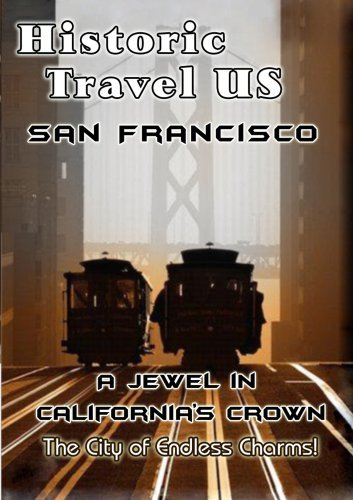 Historic Travel US San Francisco A Jewel In California's Crown