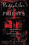 Pedophiles and Priests, Philip Jenkins, 0195145976