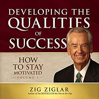Book Cover: How to Stay Motivated, Volume 1: Developing the Qualities of Success