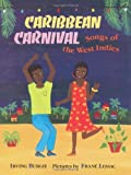 img - for Caribbean Carnival: Songs of the West Indies by IRVING BURGIE (1994-01-01) book / textbook / text book