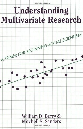 Understanding Multivariate Research: A Primer for Beginning Social Scientists 1st edition by Berry, William, Sanders, Mitchell (2000) Paperback