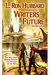 Anthology of Science Fiction Short Stories, Writers of the Future 28, Internationally Acclaimed Writing Contest (L. Ron Hubbard Presents Writers of the Future) Kindle Edition