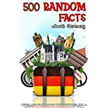 500 Random Facts: about Germany (Trivia and Facts about the Countries Book 5)