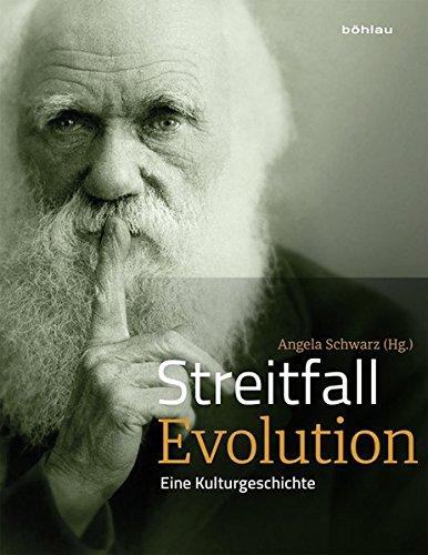 Streitfall Evolution: Eine Kulturgeschichte