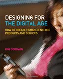 Designing for the Digital Age, Kim Goodwin, 0470229101
