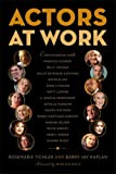 Actors at Work, Rosemarie Tichler and Barry Jay Kaplan, 0865479550
