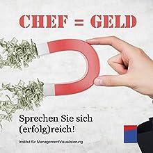 Chef = Geld: Sprechen Sie sich (erfolg)reich! Hörbuch von Alexander Hecht Gesprochen von: Stephan Kaiser