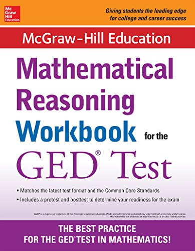 McGraw-Hill Education Mathematical Reasoning Workbook for the GED Test (2nd 2014) [McGraw-Hill Education]