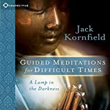 jack kornfield audio books - Guided Meditations for Difficult Times: A Lamp in the Darkness