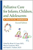 img - for Palliative Care for Infants, Children, and Adolescents: A Practical Handbook book / textbook / text book