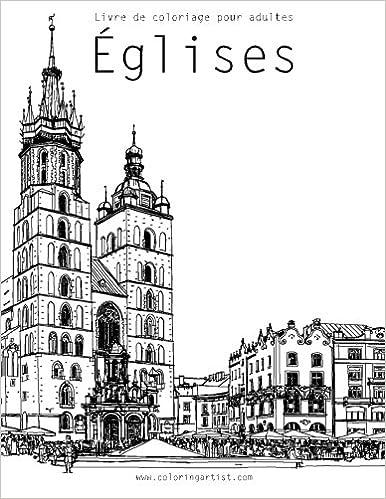 Coloriage Adulte Eglise.Livre De Coloriage Pour Adultes Eglises 1 Amazon Fr Nick Snels Livres