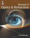Manual of Optics and Refraction, P. K. Mukherjee, 9351524507