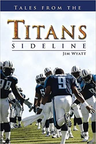 Ebook txt download ita Tales From the Titans Sideline PDF by Jim Wyatt B005Q66ODU