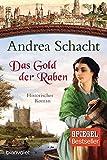 Das Gold der Raben: Historischer Roman (Myntha, die Fährmannstochter, Band 3)