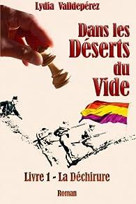 Dans les Déserts du Vide, n° 1 : La Déchirure par Lydia Valldepérez